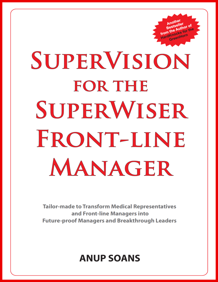 For the SuperWiser Front-line Manager   Anup Soans   Front-line Managers, Pharma, Pharmaceuticals, Sales, India, Training, Books,